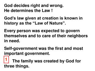God decides right and wrong.                    He determines the Law !