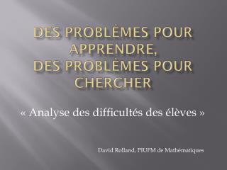 Des problèmes pour apprendre,  des problèmes pour chercher