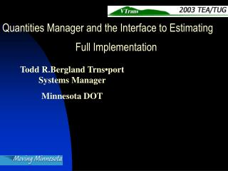 Quantities Manager and the Interface to Estimating                             Full Implementation