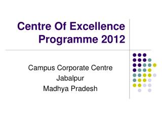 Centre Of Excellence Programme 2012