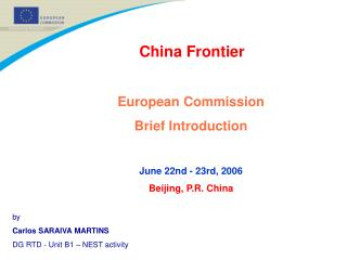 China Frontier European Commission Brief Introduction June 22nd - 23rd, 2006 Beijing, P.R. China
