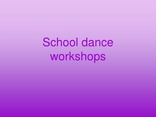 School dance workshops