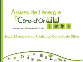 Jeudi 25 octobre au Palais des Congrès de Dijon