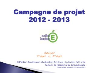 Campagne de projet  2012 - 2013
