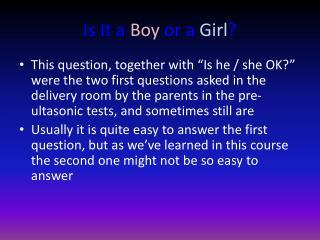 Is It a  Boy  or a  Girl ?