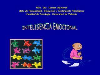 Pfra. Dra. Carmen Martorell Dpto de Personalidad, Evaluación y Tratamiento Piscológicos
