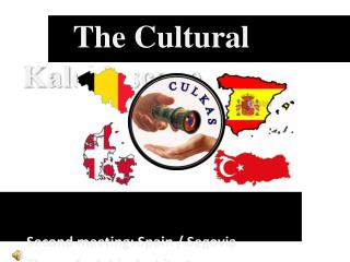 The Cultural Kaleidoscope Second meeting :  Spain  /  Segovia Theme  1 : Art in  Architecture