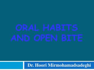 ORAL HABITS and open bite