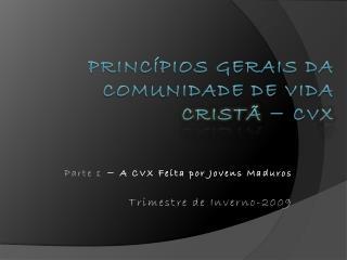 Princípios Gerais da Comunidade de Vida  Cristã  − CV X