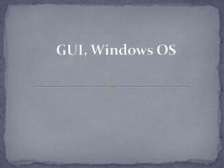 GUI, Windows OS