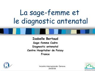 La sage-femme et  le diagnostic antenatal