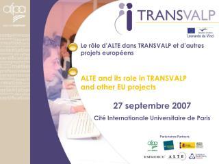 Le rôle d'ALTE dans TRANSVALP et d'autres projets européens