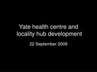 Yate health centre and  locality hub development