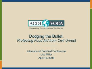 Dodging the Bullet:  Protecting Food Aid from Civil Unrest International Food Aid Conference