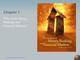 Why Study Money, Banking, and Financial Markets