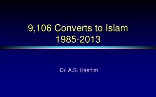 9,106 Converts to Islam  1985-2013