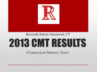 2013 CMT RESULTS