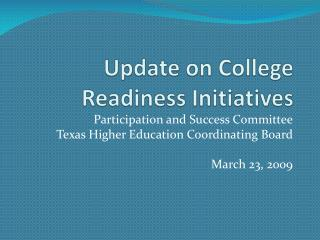 Update on College Readiness Initiatives