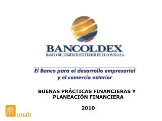 BUENAS PRÁCTICAS FINANCIERAS Y  PLANEACIÓN FINANCIERA 2010