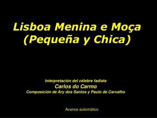Lisboa Menina e Moça (Pequeña y Chica)