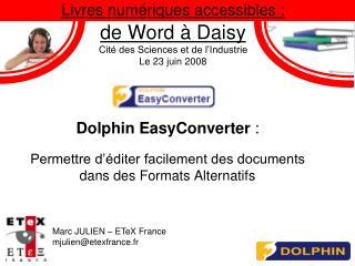 Dolphin EasyConverter  : Permettre d��diter facilement des documents dans des Formats Alternatifs