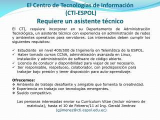 El Centro de Tecnologías de Información  (CTI-ESPOL) Requiere un asistente técnico