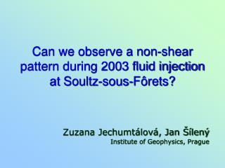 Can we observe a non-shear pattern during 2003 fluid injection at  Soultz -sous- Fôrets?