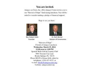 You  are invited . Amigos en Cristo, Inc. d/b/a Amigos Center invites you to