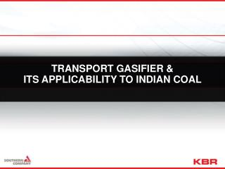 TRANSPORT GASIFIER &  ITS APPLICABILITY TO INDIAN COAL