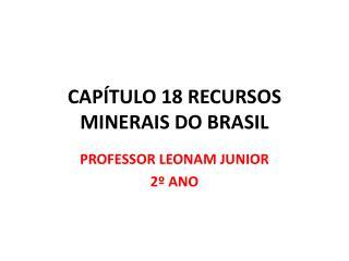 CAPÍTULO 18 RECURSOS MINERAIS DO BRASIL