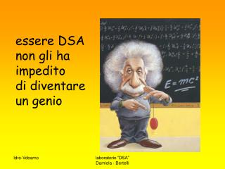 essere DSA non gli ha  impedito  di diventare  un genio