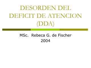 DESORDEN DEL DEFICIT DE ATENCION  (DDA)