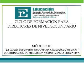 CICLO DE FORMACIÓN PARA DIRECTORES DE NIVEL SECUNDARIO MÓDULO III