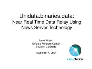 Unidata.binaries.data: Near Real Time Data Relay Using News Server Technology