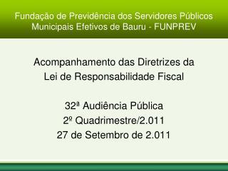 Fundação de Previdência dos Servidores Públicos  Municipais Efetivos de Bauru - FUNPREV