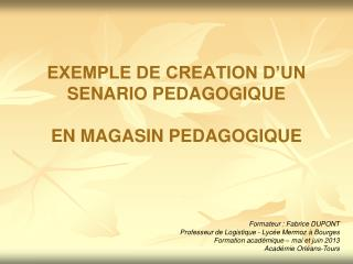 EXEMPLE DE CREATION D'UN SENARIO PEDAGOGIQUE EN MAGASIN PEDAGOGIQUE