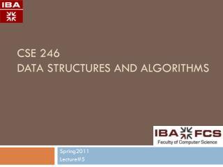 CSE 246 Data Structures and Algorithms