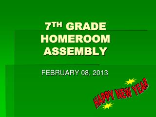 7 TH  GRADE HOMEROOM ASSEMBLY
