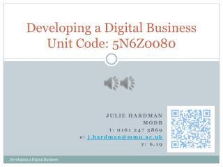 Developing a  Digital Business Unit Code:  5N6Z0080