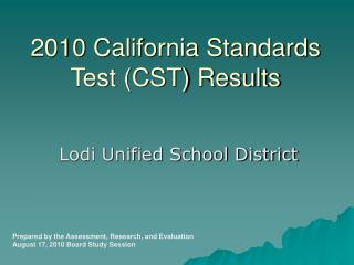 2010 California Standards Test (CST) Results