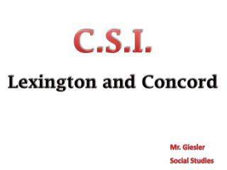C.S.I. Lexington and Concord