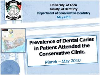 Prevalence of Dental Caries in Patient Attended the Conservative Clinic.  March – May 2010