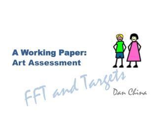 A Working  Paper: Art Assessment Dan China