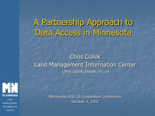 A Partnership Approach to  Data Access in Minnesota