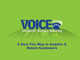 A Sure Fire Way to Acquire & Retain Customers