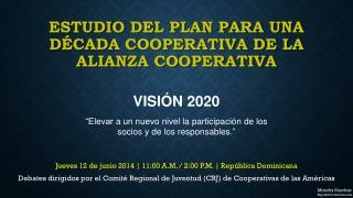 Estudio del  Plan para una Década Cooperativa de la Alianza Cooperativa