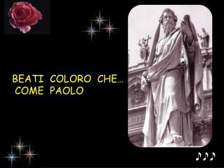 BEATI  COLORO  CHE…    COME  PAOLO