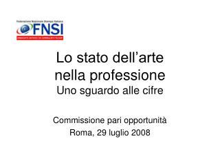 Lo stato dell'arte  nella professione Uno sguardo alle cifre