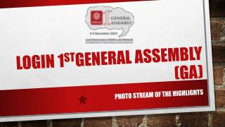 LOGIn 1 st General Assembly (GA)