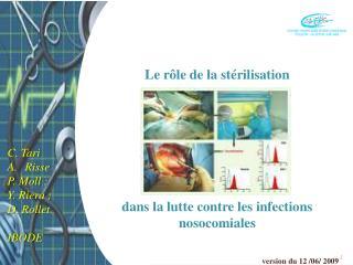 Le rôle de la stérilisation  dans la lutte contre les infections nosocomiales